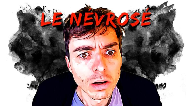 Le Névrosé - Serie web - Comatv