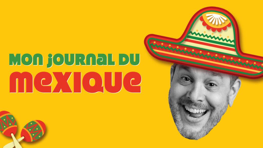 Mon journal du Mexique Micghel Courtemanche